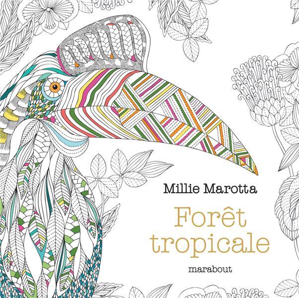Le Petit Livre De Coloriage Foret Tropicale Millie Marotta Marabout Papeterie Coloriage Le Hall Du Livre Nancy