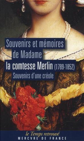 Souvenirs et mémoires (1789-1852) ; souvenirs d'une créole