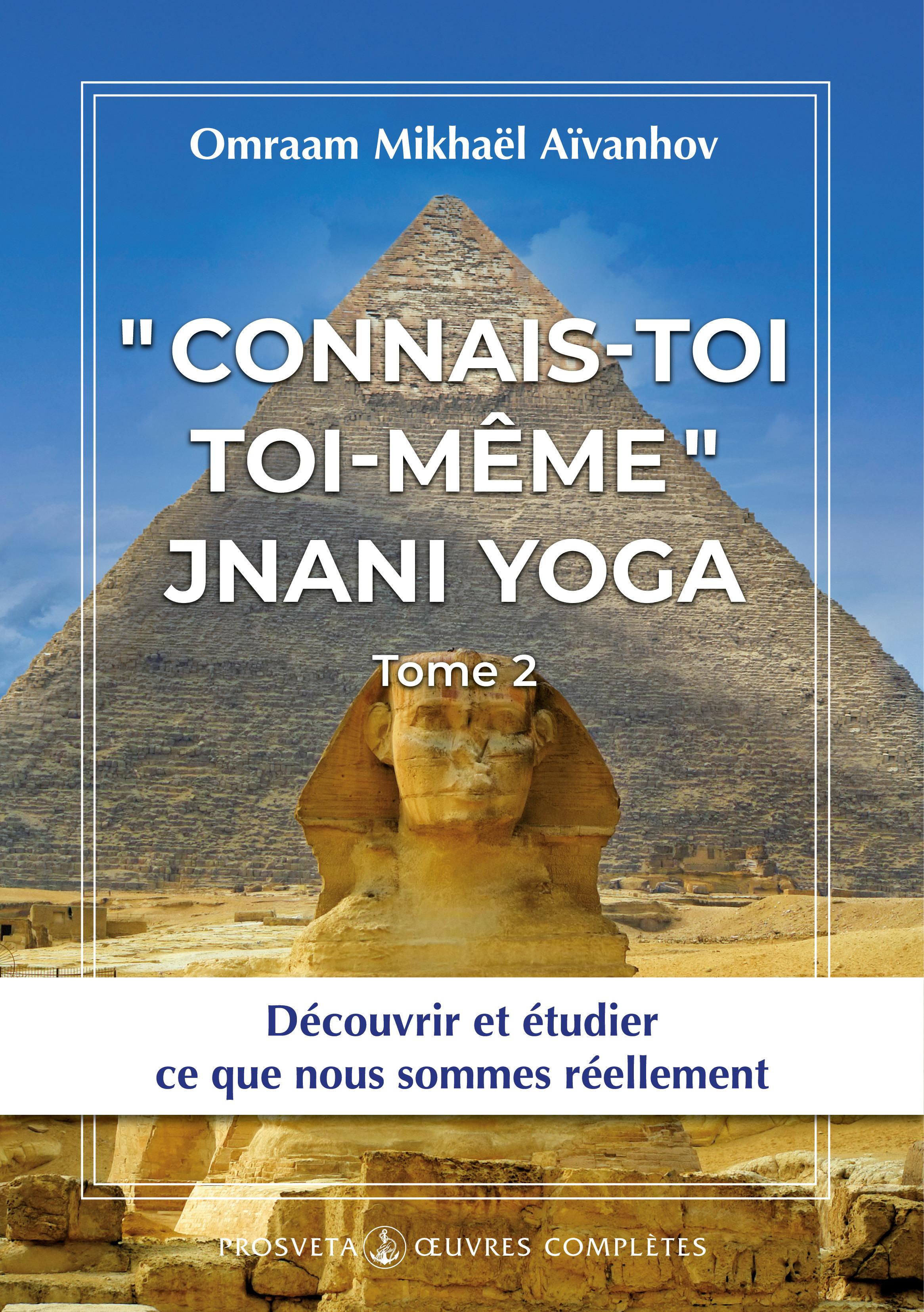OEUVRES COMPLETES T.18 ; « connais-toi toi-même » t.2 ; Jnani yoga
