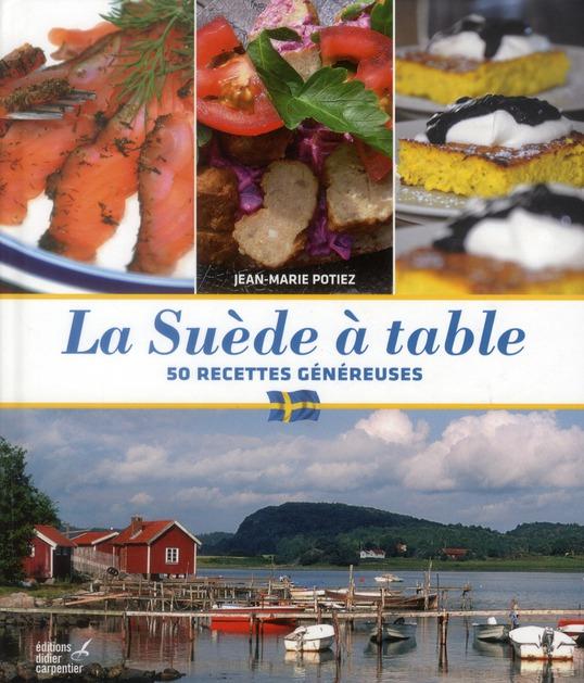 La Suède à table ; 50 recettes généreuses