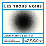 Vente AudioBook : Les trous noirs  - Jean-Pierre Luminet