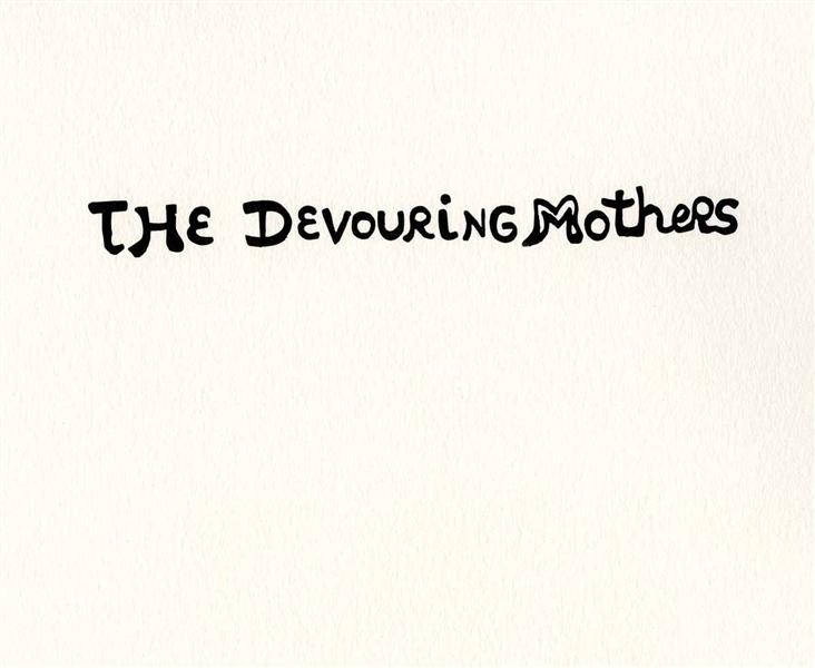 The devouring mothers