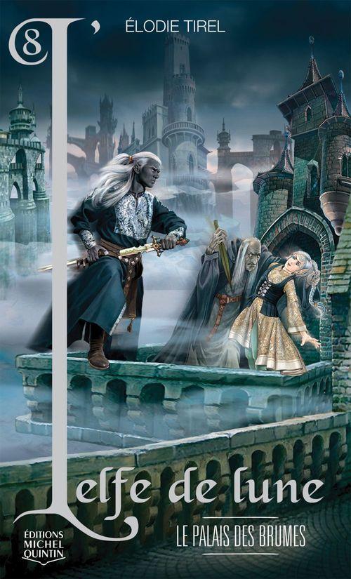 L'elfe de lune T.8 ; le palais des brumes