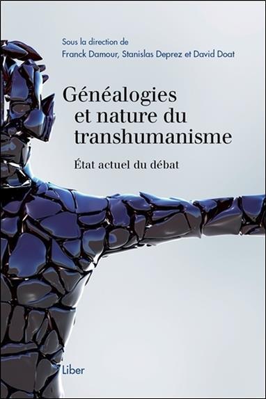 Généalogies et nature du transhumanisme ; état actuel du débat