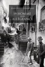 Vente Livre Numérique : Un homme sans allégeance  - Jean-Pierre Charland