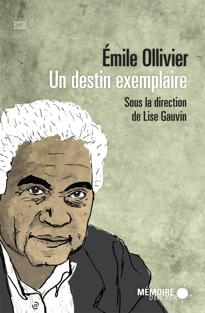 Emile Ollivier ; un destin exemplaire