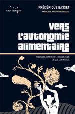 Couverture de Vers L'Autonomie Alimentaire Pourquoi, Comment Et Ou Cultive