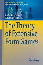 The Theory of Extensive Form Games  - Carlos Alos-Ferrer - Klaus Ritzberger