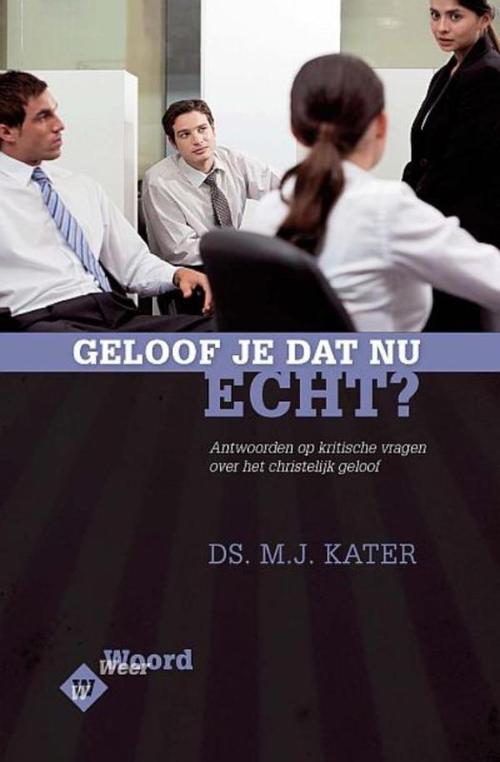 Banier Bv, Uitgeverij De Media > Books Geloof je dat nu echt? – Weer Woord – M.J. Kater – ebook