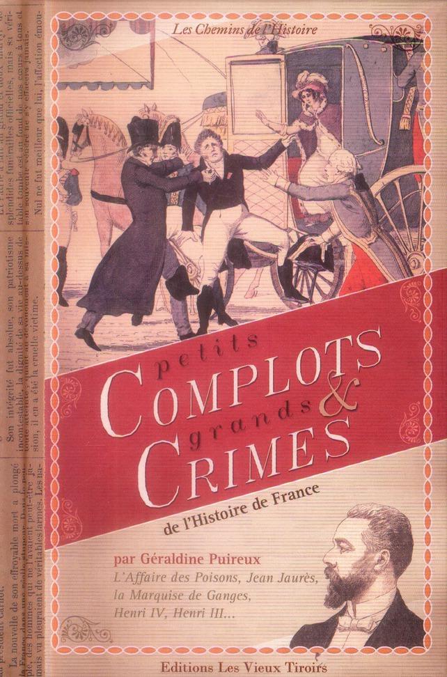 Petits complots et grands crimes de l'histoire de France