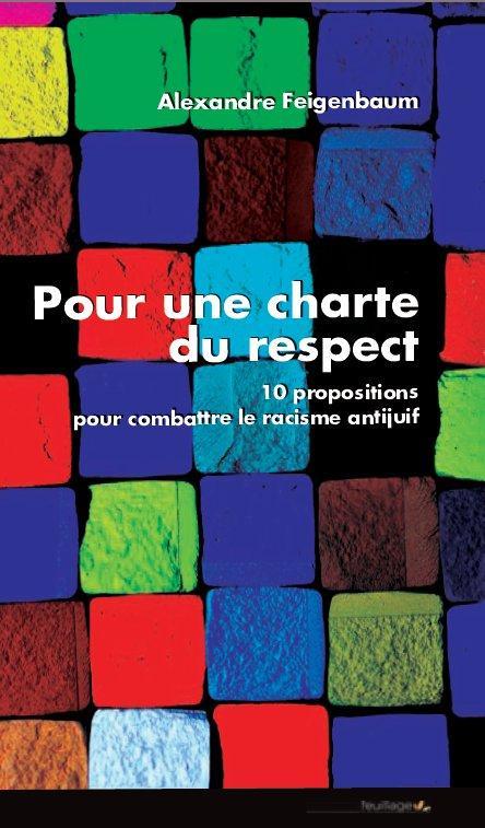 Pour une charte du respect ; 10 propositions pour combattre le racisme antijuif