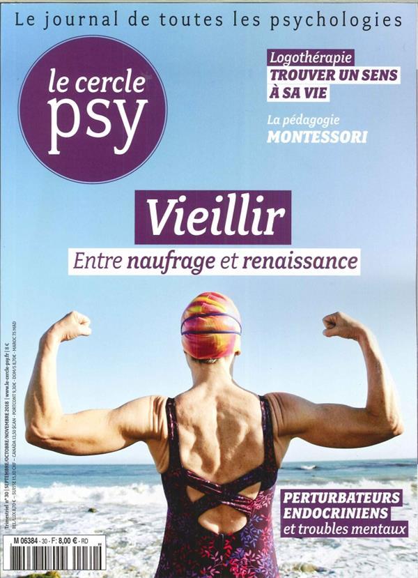 LE CERCLE PSY N 30 - VIEILLIR - SEPTEMBREOCTOBRENOVEMBRE 2018