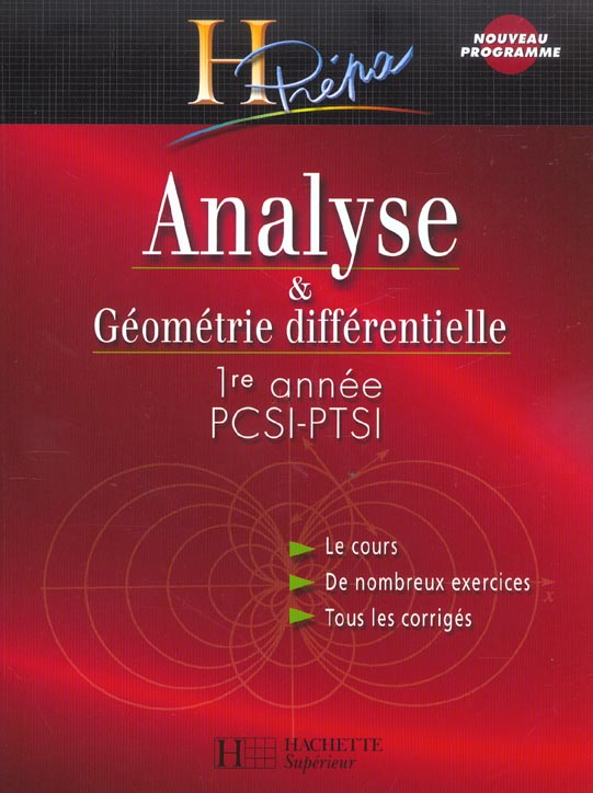 Analyse Et Geometrie Differentielle 1re Annee Pcsi / Ptsi - Cours Avec Exercices Corriges