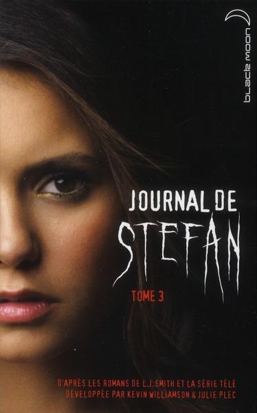 Journal de Stefan t.3 ; l'irrésistible désir