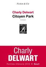Vente EBooks : Citoyen Park  - Charly Delwart
