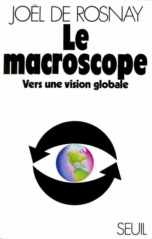 Le macroscope ; vers une vision globale