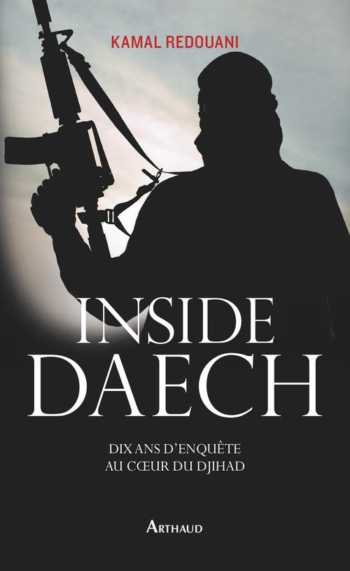 Inside Daech. Dix ans d'enquête au coeur du djihad