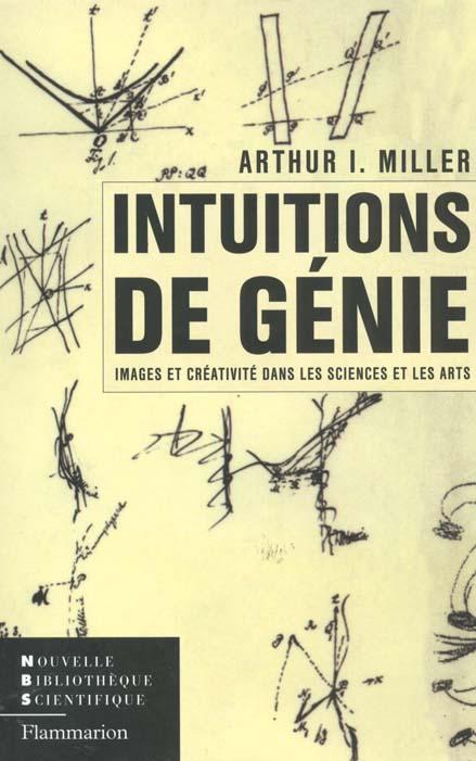 Intuitions de genie ; images et creativite dans les sciences et les arts