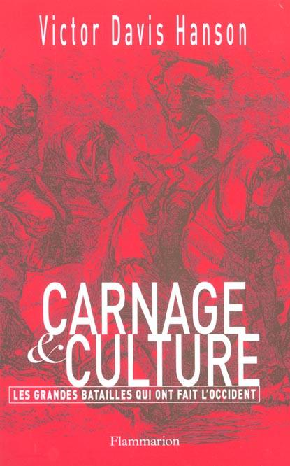 Carnage et culture ; les grandes batailles qui ont fait l'Occident