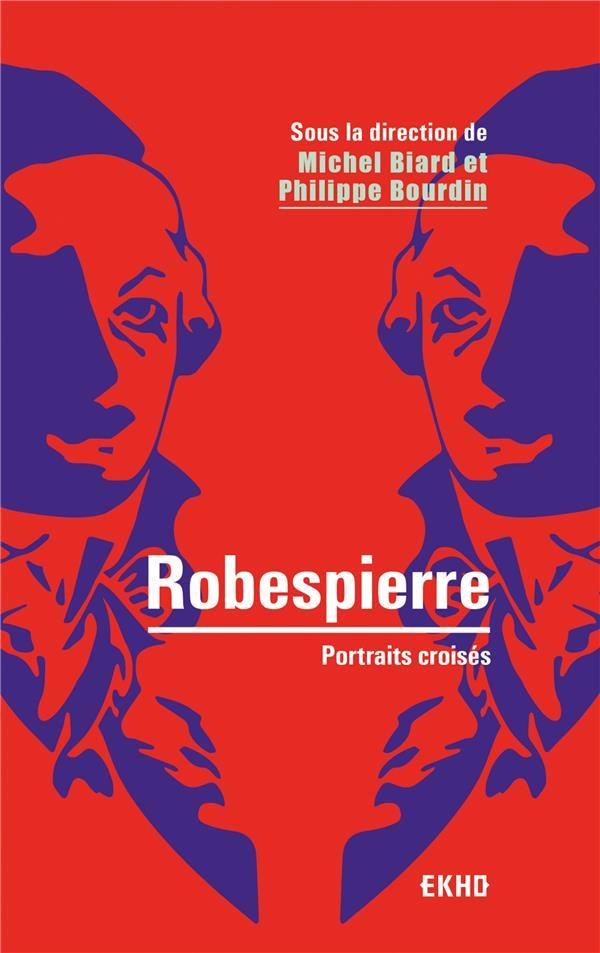 Robespierre ; portraits croises (2e édition)