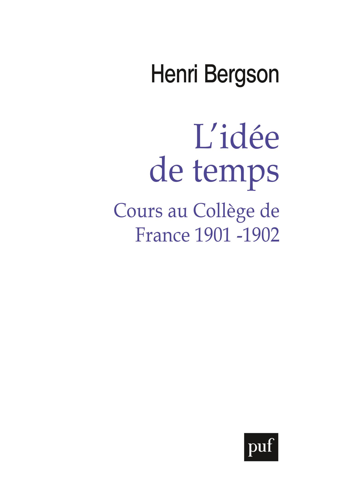 L'idée de temps ; cours au Collège de France 1901 - 1902