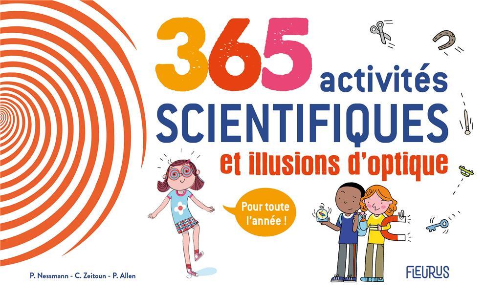 365 activités scientifiques et illusions d'optique pour toute l'année