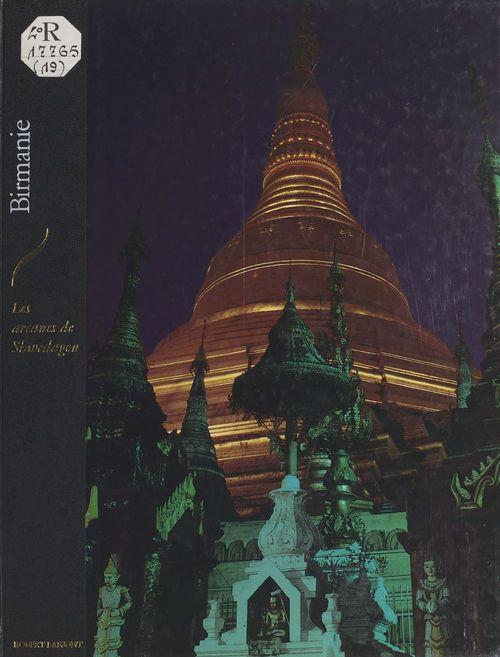 Birmanie les arcanes de shwegadon