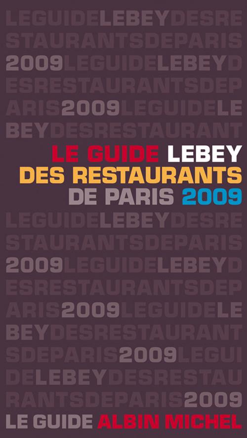 le guide Lebey des restaurants de Paris (édition 2009)