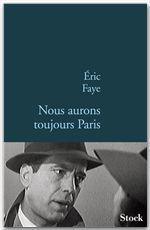 Vente EBooks : Nous aurons toujours Paris  - Éric Faye