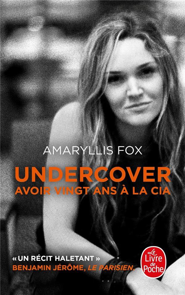 Undercover ; avoir vingt ans à la CIA