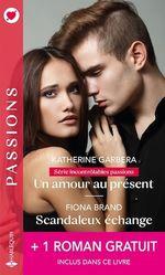 Vente EBooks : Un amour au présent - Scandaleux échange - Une séduisante revanche  - Michelle Celmer - Katherine Garbera - Fiona Brand