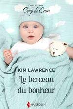 Le berceau du bonheur  - Kim Lawrence
