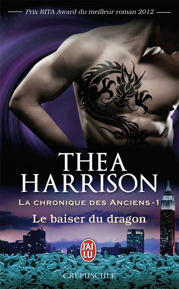 La chronique des anciens T.1 ; le baiser du dragon