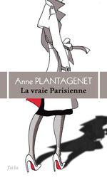 Vente Livre Numérique : La vraie parisienne  - Anne Plantagenet