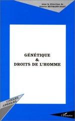 GENETIQUE ET DROITS DE L'HOMME  - Arlette Heymann-Doat