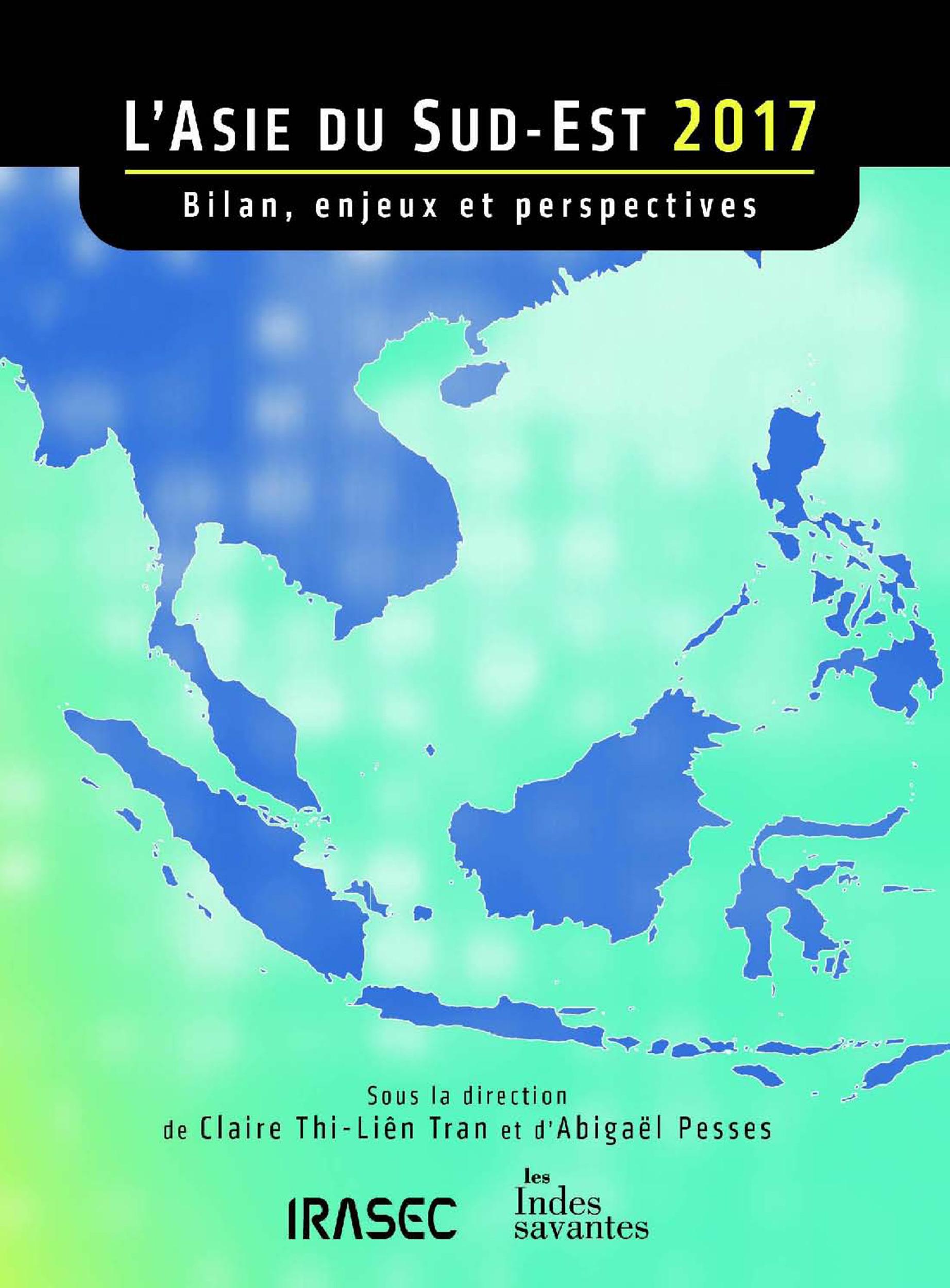 Asie du sud-est 2017 ; bilan, enjeux et perspectives
