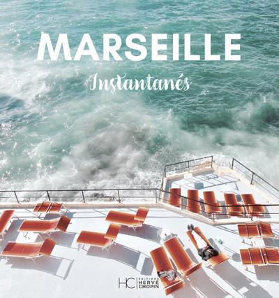 Marseille ; instantanés