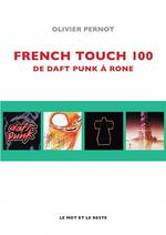French touch 100 ; de daft punk à rone