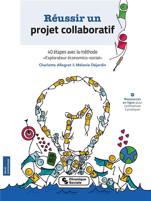 Réussir un projet collaboratif ; 40 étapes avec la méthode