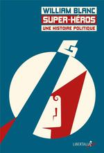 Couverture de Super-héros, une histoire politique