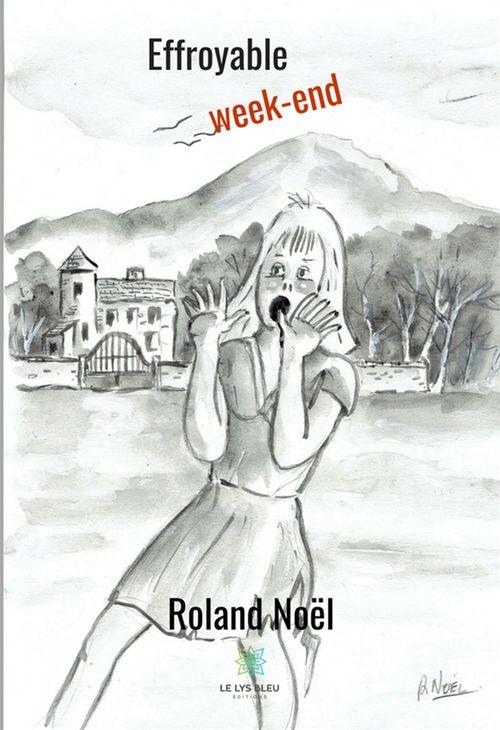 Effroyable week-end  - Roland Noël