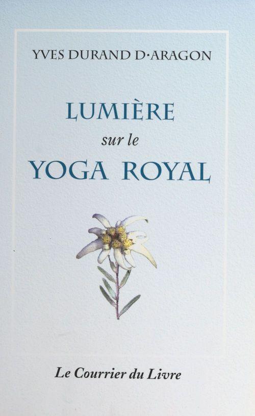 Lumière sur le yoga royal