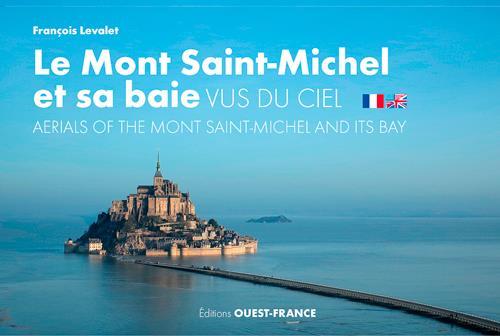 LEVALET, FRANCOIS - LE MONT-SAINT-MICHEL ET SA BAIE VUS DU CIEL