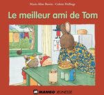 Le meilleur ami de Tom  - Colette Hellings - Marie-Aline Bawin