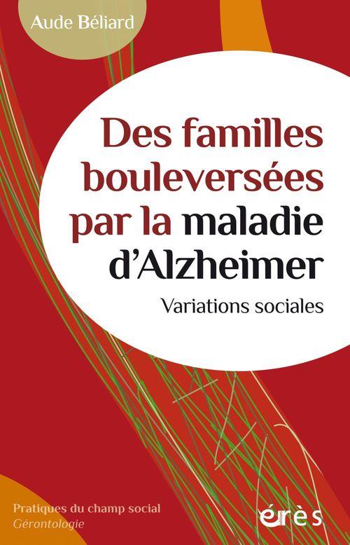 des familles bouleversées par de la maladie d'Alzheimer ; variations sociales