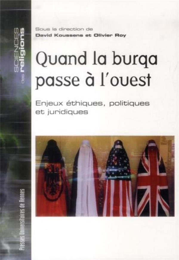 quand la burqa passe à l'Ouest ; enjeux éthiques, politiques et juridiques