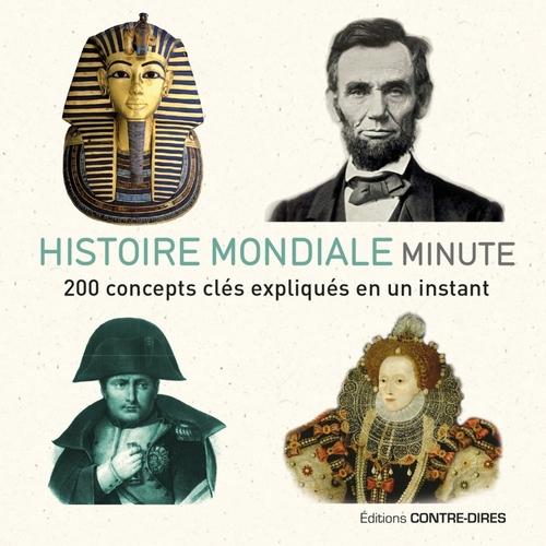 Histoire du monde minute ; 200 concepts clés expliqués en un instant