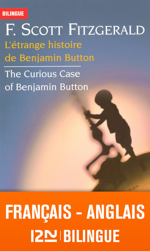 L'étrange histoire de Benjamin Button ; the curious case of Benjamin Button