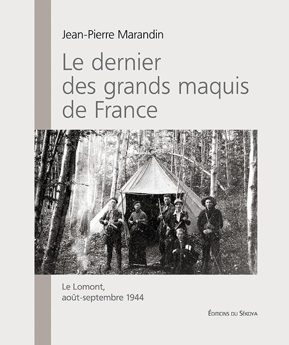 Le dernier des grands maquis de France ; le Lomont, août-septembre 1944