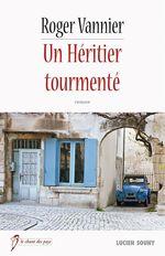 Vente EBooks : Un Héritier tourmenté  - Roger Vannier